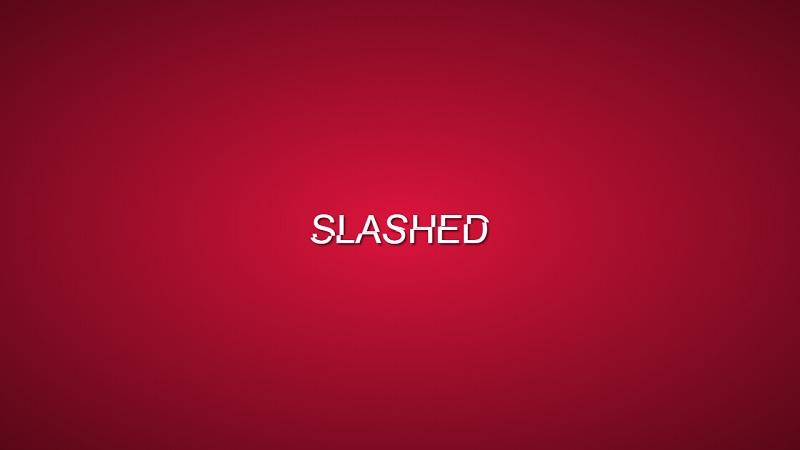 Slashed Effect